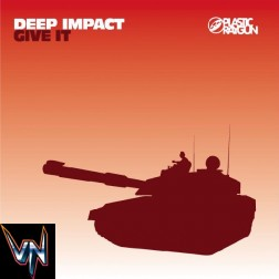 Deep Impact ‎– Give It - Vinil, 12""